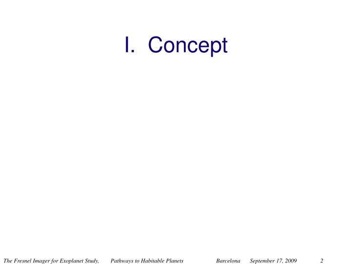 I.  Concept