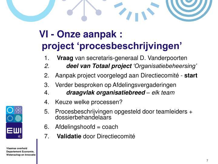 VI - Onze aanpak :