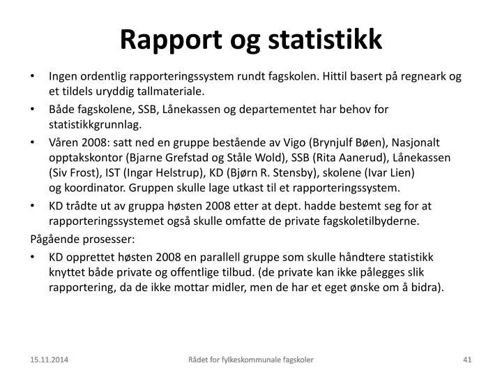 Rapport og statistikk