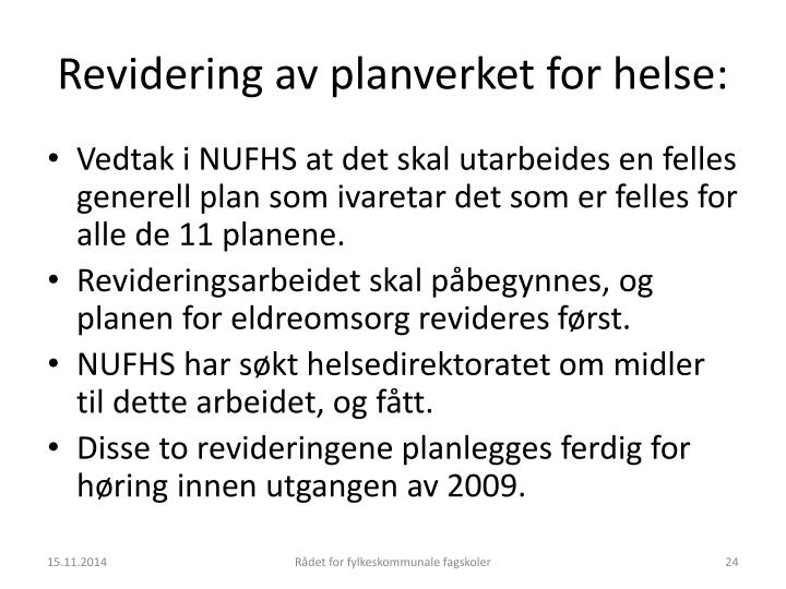 Revidering av planverket for helse:
