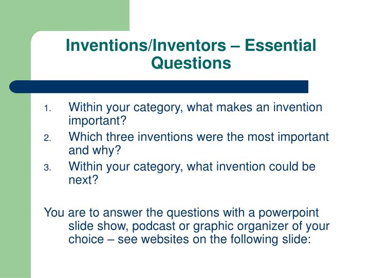 Inventions/Inventors – Essential Questions