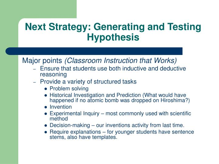 Next Strategy: Generating and Testing Hypothesis