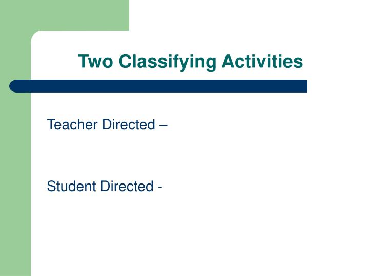 Two Classifying Activities