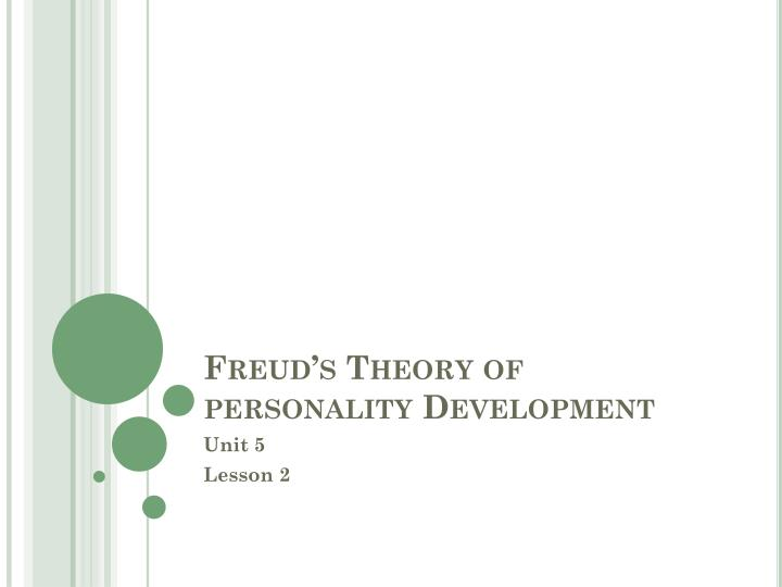 Freud s theory of personality development