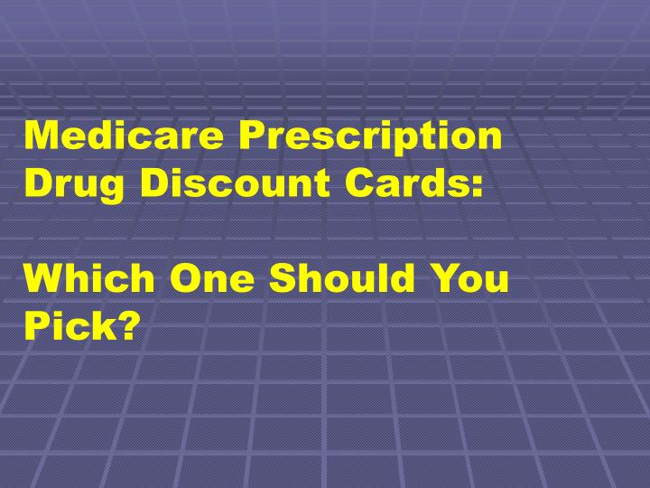Medicare Prescription Drug Discount Cards: