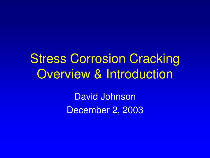 Stress corrosion cracking overview introduction