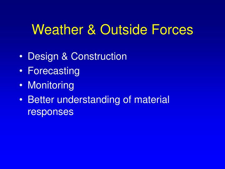 Weather & Outside Forces