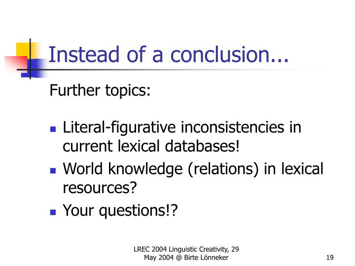 Instead of a conclusion...