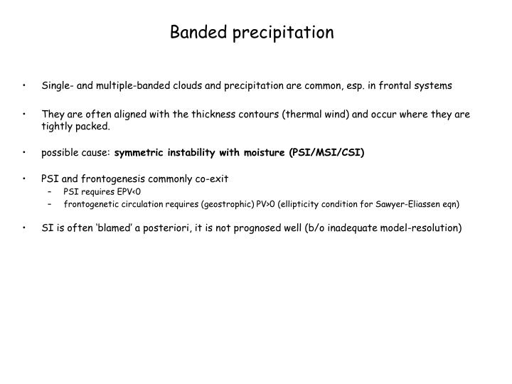 Banded precipitation