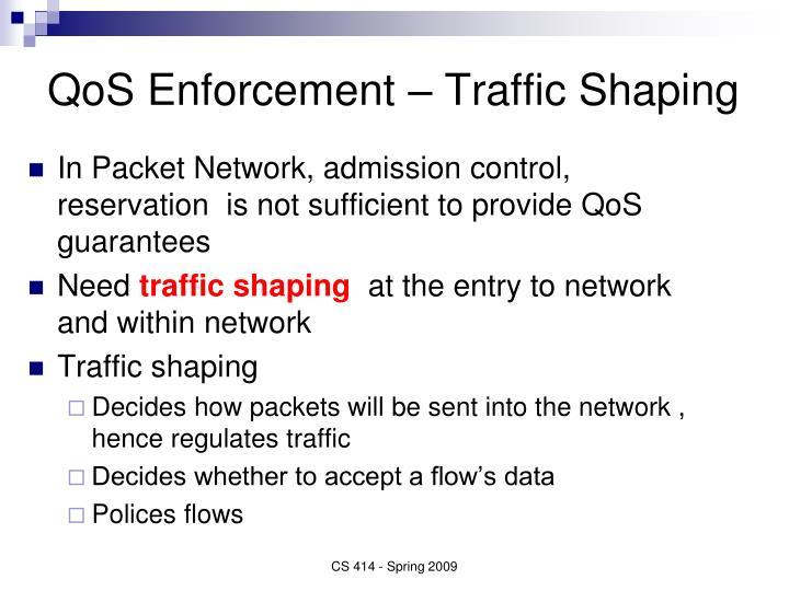 QoS Enforcement – Traffic Shaping