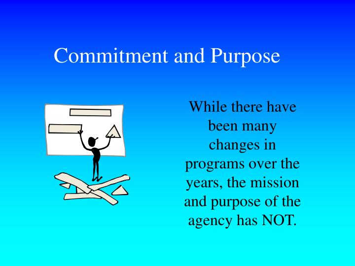 Commitment and Purpose