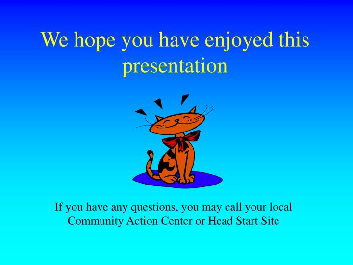 We hope you have enjoyed this presentation