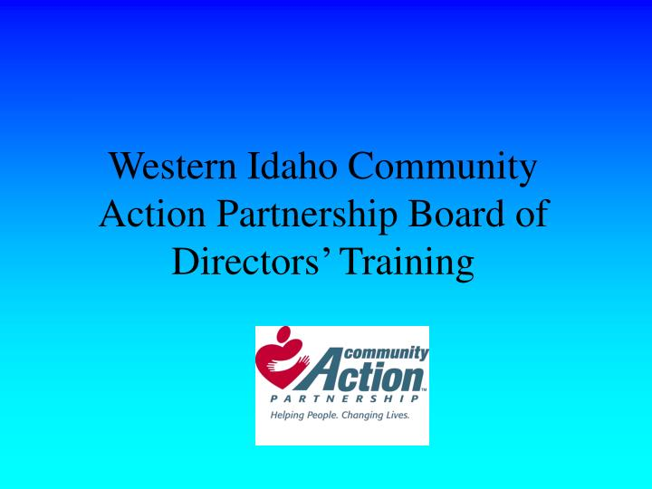 Western idaho community action partnership board of directors training