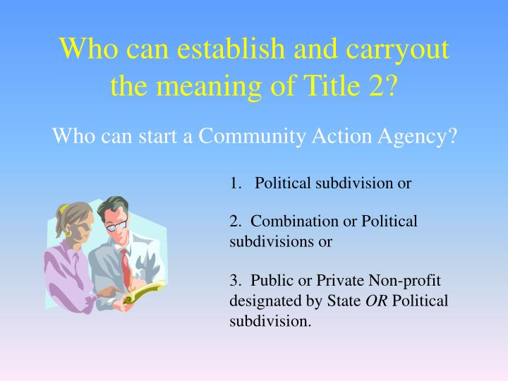 Who can establish and carryout the meaning of Title 2?