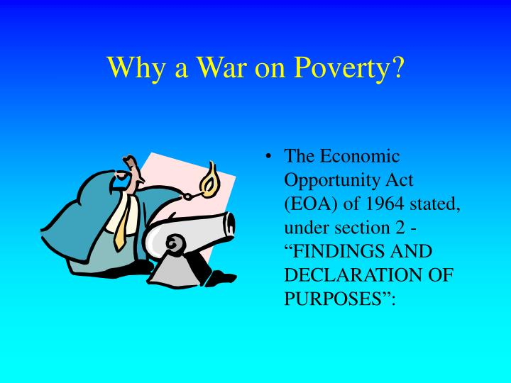 Why a War on Poverty?