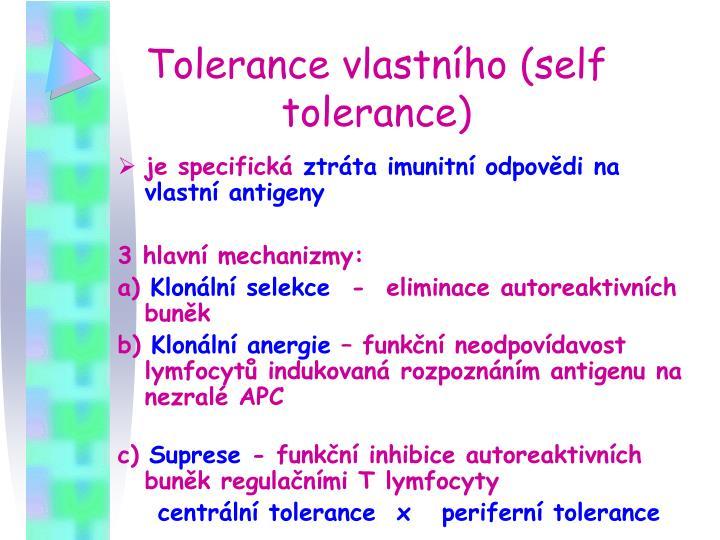 Tolerance vlastního (self tolerance)