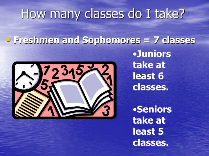 How many classes do I take?