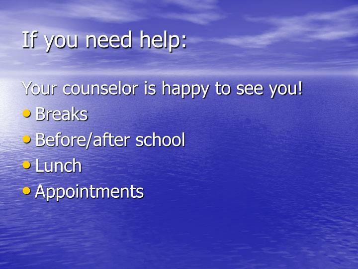 If you need help: