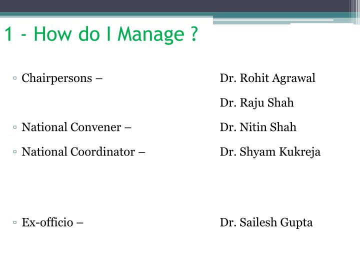 1 - How do I Manage ?