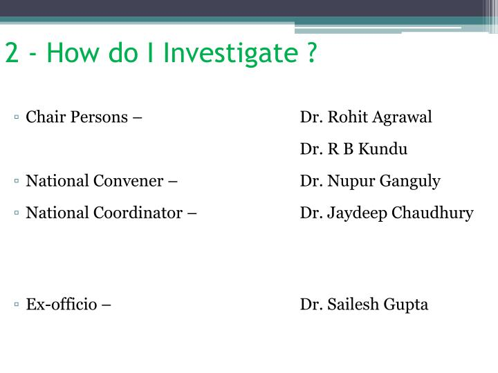 2 - How do I Investigate ?