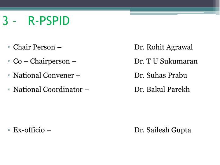 3 –   R-PSPID
