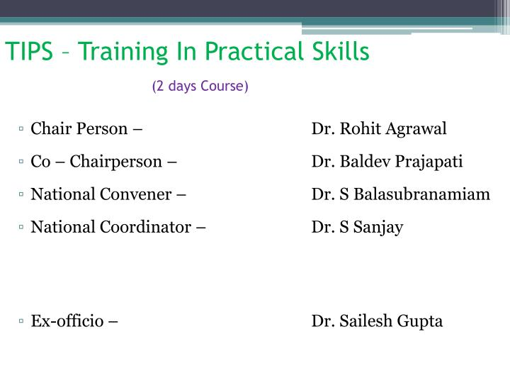 TIPS – Training In Practical Skills