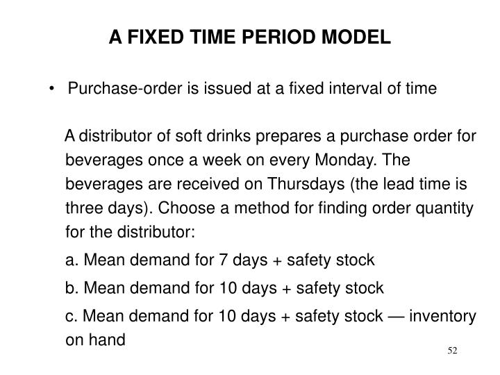 A FIXED TIME PERIOD MODEL