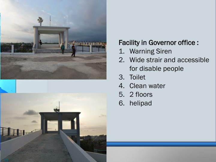 Facility in Governor office :