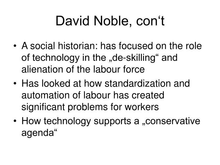 David Noble, con't