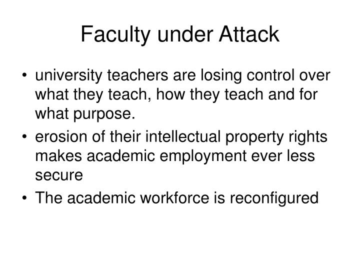Faculty under Attack