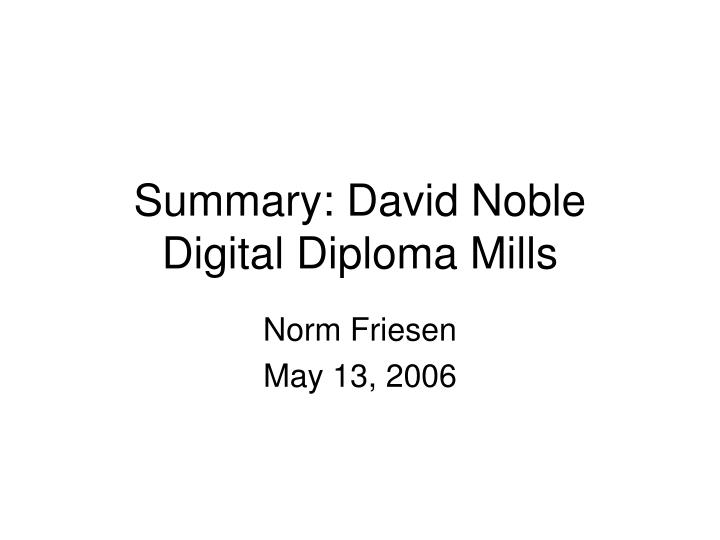 Summary david noble digital diploma mills
