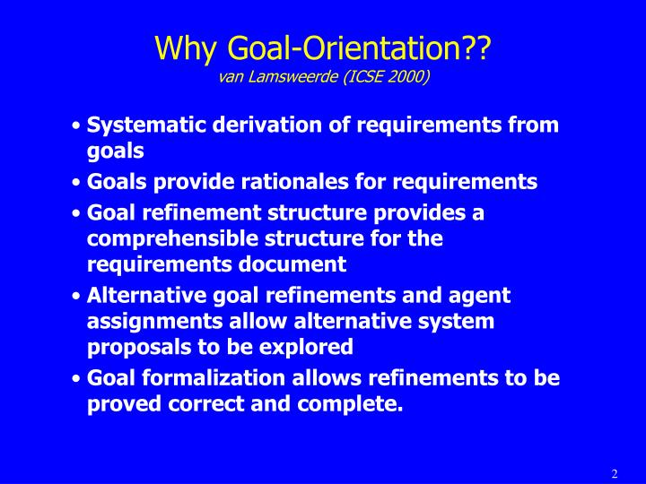 Why Goal-Orientation??