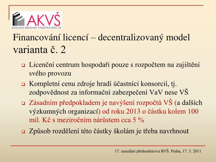 Financování licencí – decentralizovaný model