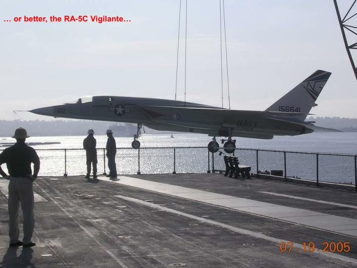 … or better, the RA-5C Vigilante…