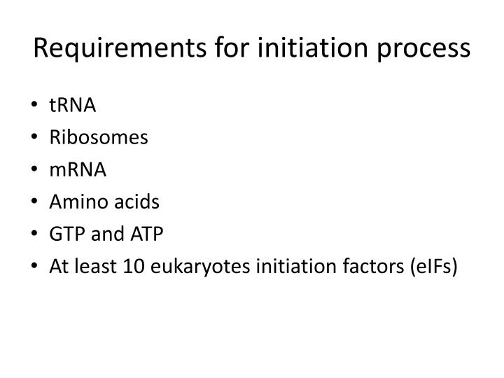 Requirements for initiation process