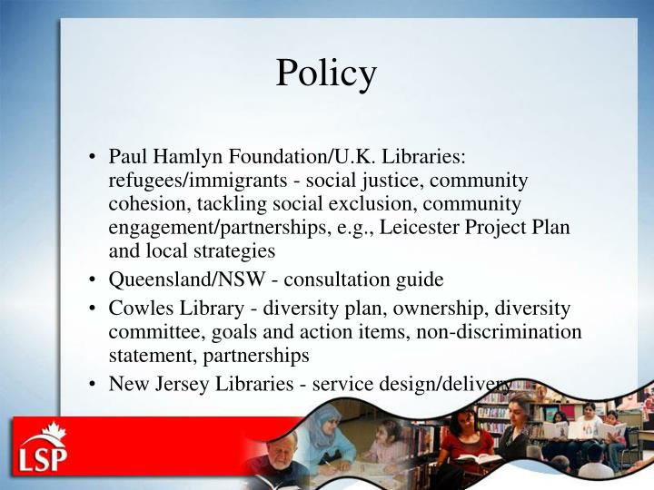 Paul Hamlyn Foundation/U.K. Libraries: refugees/immigrants - social justice, community cohesion, tackling social exclusion, community engagement/partnerships, e.g., Leicester Project Plan and local strategies