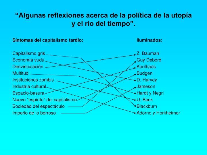 """""""Algunas reflexiones acerca de la política de la utopía y el río del tiempo""""."""