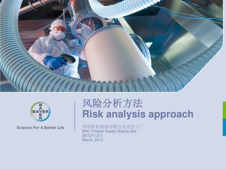 Risk analysis approach bhc product supply beijing site 2012 3 march 2012