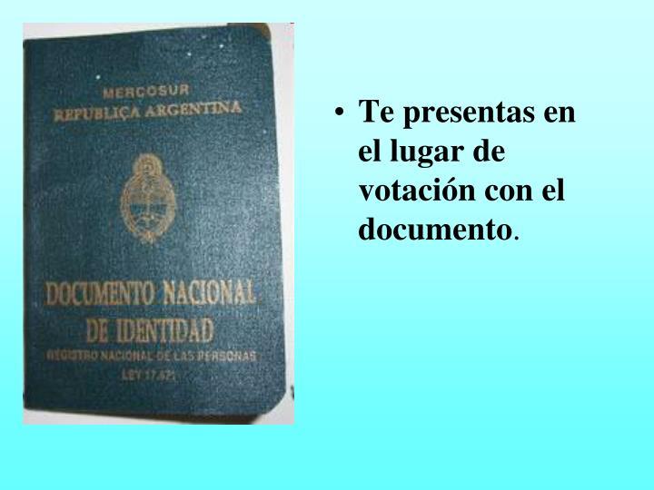 Te presentas en el lugar de votación con el documento