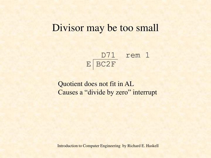 Divisor may be too small
