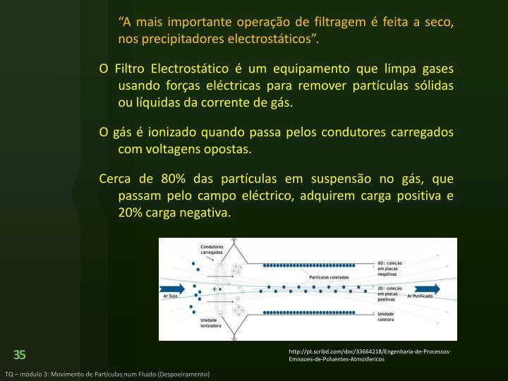 """""""A mais importante operação de filtragem é feita a seco, nos precipitadores electrostáticos""""."""