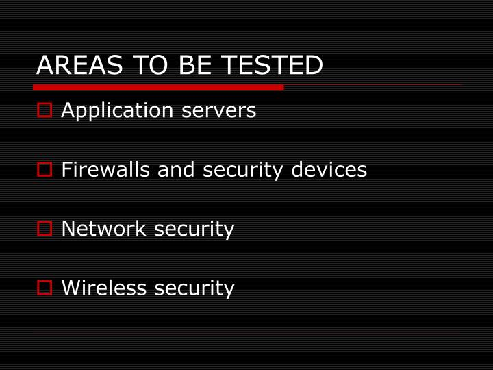 AREAS TO BE TESTED