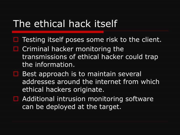 The ethical hack itself