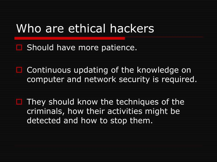 Who are ethical hackers