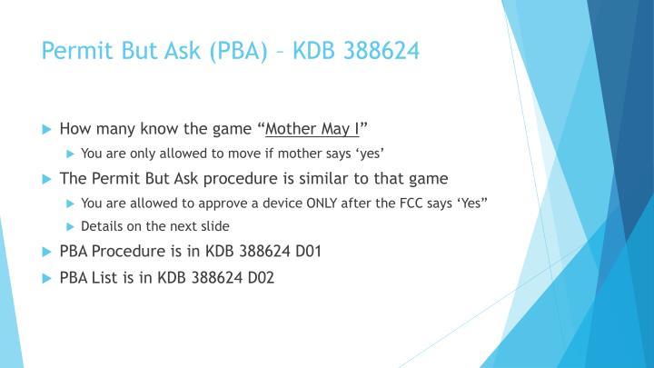 Permit But Ask (PBA) – KDB 388624