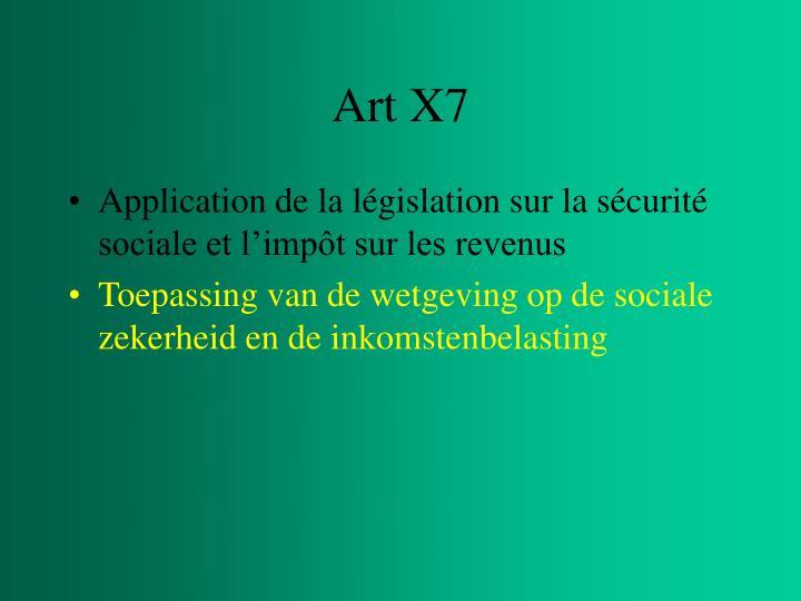 Art X7