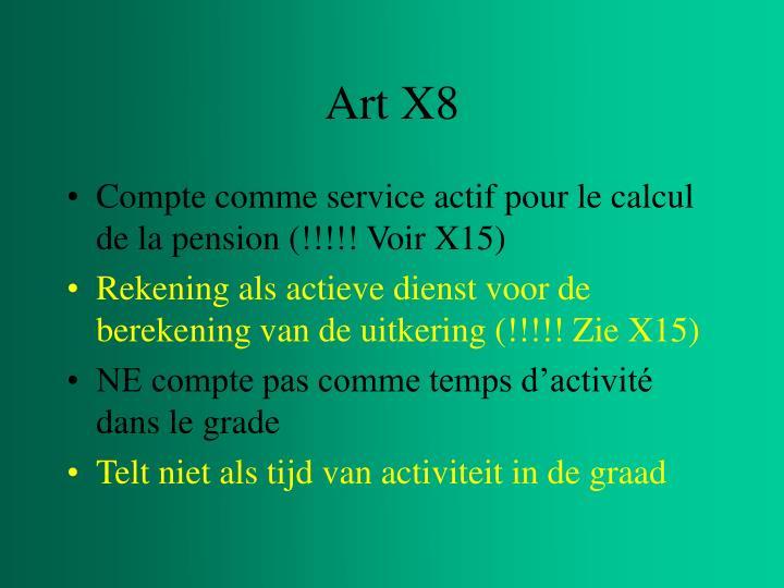 Art X8