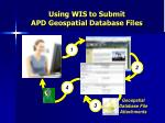 using wis to submit apd geospatial database files