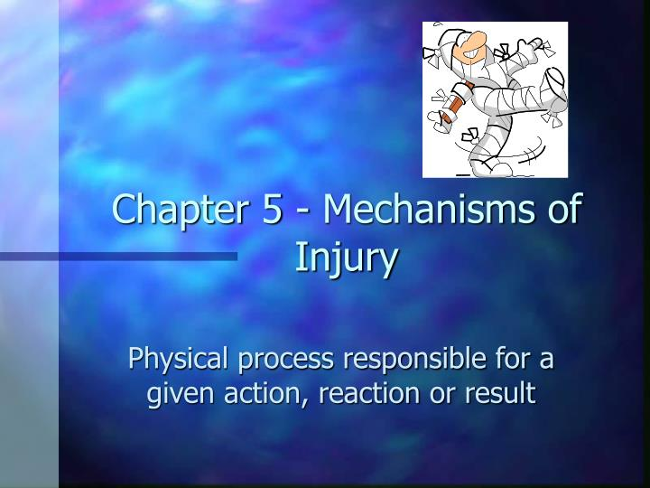 Chapter 5 mechanisms of injury