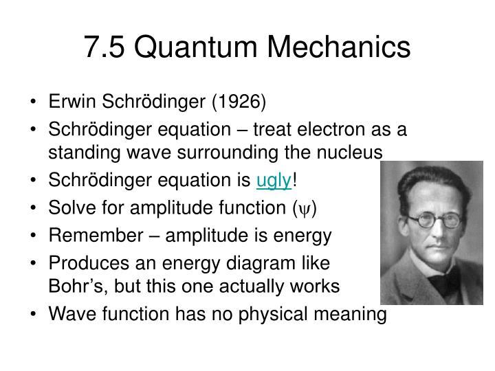 7.5 Quantum Mechanics